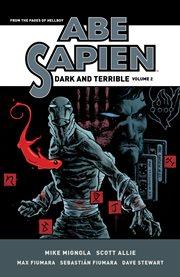Abe Sapien : dark and terrible. Volume 2 cover image