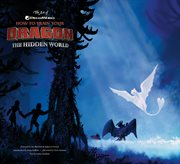 The art of DreamWorks How to train your dragon, the hidden world cover image
