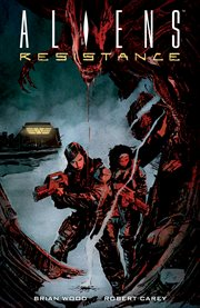 Aliens. Issue 1-4, Resistance cover image