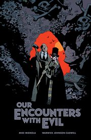 Our encounters with evil : adventures of Professor J.T. Meinhardt and his assistant Mr. Knox cover image