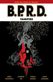 B.P.R.D. : Vampire. Issue 1-5 cover image