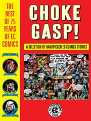 Choke gasp! : the best of 75 years of EC Comics cover image