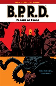 Mike Mignola's B.P.R.D. plague of frogs, Vol. 3 cover image