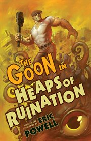 The Goon in Heaps of Ruination