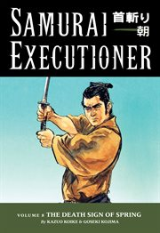 Samurai Executioner. Volume 8 the Death Sign of Spring cover image