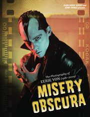 Misery obscura: the photography of Eerie Von (1981-2009) cover image