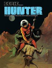 Eerie presents Hunter the classic Warren Publishing hero's complete adventures! cover image