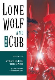 Lone wolf and cub. Struggle in the dark Volume 26, cover image