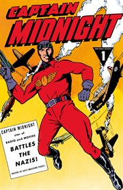 Captain midnight archives vol. 1: captain midnight battles the nazis cover image