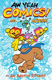Aw yeah comics!. Volume 1, And...action! cover image