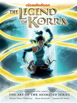 Cover image for The Legend of Korra: The Art of the Animated Series Book 2: Spirits