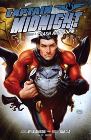 Captain Midnight. Crash and burn Volume 4, cover image