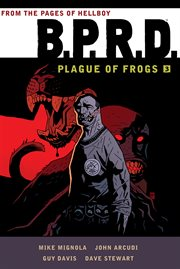 Mike Mignola's B.P.R.D. Volume three, Plague of frogs cover image