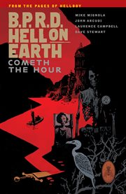 B.P.R.D. Hell on earth. Volume 15, issue 143-147, Cometh the hour cover image