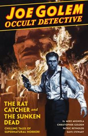 Joe Golem occult detective. Volume 1, issue 1-5, The rat catcher and the sunken dead cover image