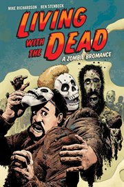 Living with the dead : a zombie bromance. Issue 1-3 cover image