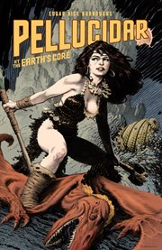 Pellucidar : at the earth's core cover image