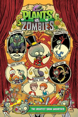 Cover image for Plants vs. Zombies Vol. 9: The Greatest Show Unearthed