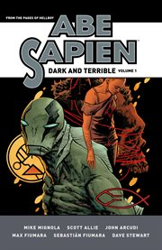 Abe Sapien. Volume 1, Dark and terrible cover image