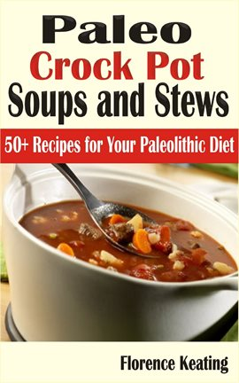 Cover image for Paleo Crockpot Soups And Stews