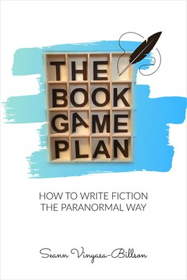 Imagen de portada para The Book Game Plan: How to Write Fiction the Paranormal Way
