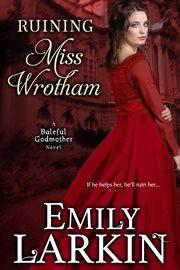 Ruining Miss Wrotham cover image