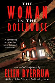 The woman in the dollhouse : a novel of suspense cover image