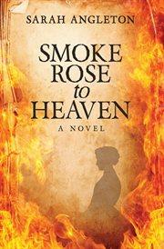 Smoke rose to heaven cover image