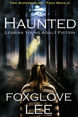 Cover image for Haunted Lesbian Young Adult Fiction: Two Supernatural Teen Novels