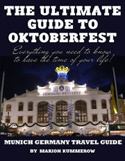 The ultimate guide to oktoberfest - munich germany travel guide cover image