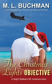 The Christmas lights objective : a night stalkers 5E romance cover image