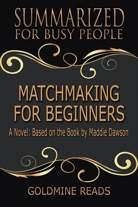 Cover image for Matchmaking for Beginners - Summarized for Busy People: A Novel: Based on the Book by Maddie Dawson