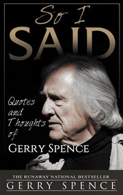 So i said. Quotes and Thoughts of Gerry Spence cover image