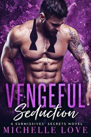 Vengeful seduction cover image