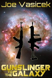 Gunslinger to the galaxy cover image