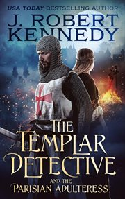 The Templar detective and the Parisian adulteress cover image