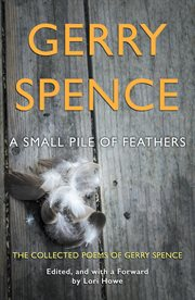 A small pile of feathers. The Collected Poems of Gerry Spence cover image