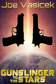 Gunslinger to the stars cover image
