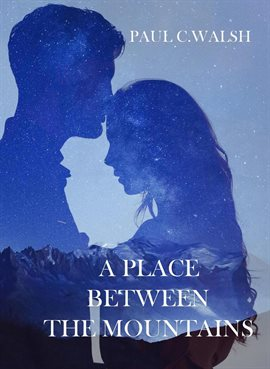 Cover image for A Place Between The Mountains