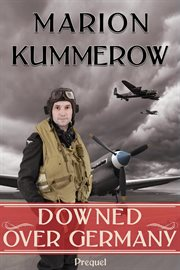 Downed over germany. Book #0.5 cover image