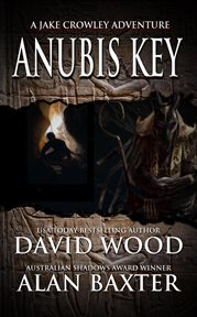 Anubis key : a Jake Crowley adventure cover image