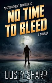 No time to bleed. Book #1.5 cover image