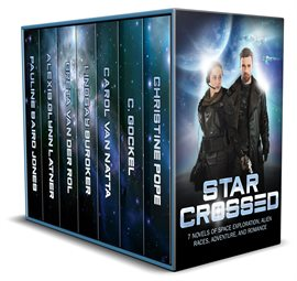 Star Crossed: 7 Novels of Space Exploration, Alien Races, Adventure, and Romance