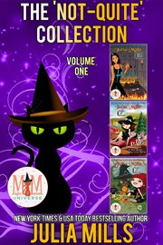 'not-quite' love story series: magic and mayhem universe cover image