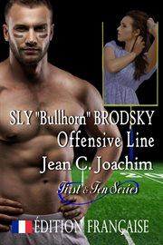 "Sly ""bullhorn"" brodsky, ligne d'attaque cover image"