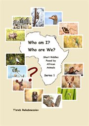 Who Am I? Who Are We? Short Riddles Posed by African Animals
