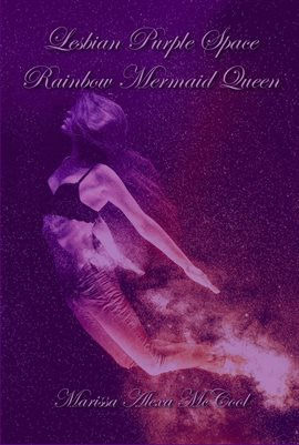 Cover image for Lesbian Purple Space Rainbow Mermaid Queen
