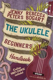 The Ukulele Beginners' Handbook