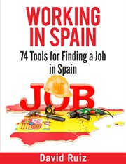 Working in Spain - 74 Resources for Finding A Job in Spain