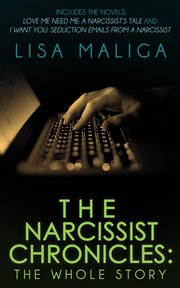 The narcissist chronicles. The WHOLE Story cover image